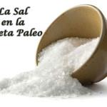 La sal en la Dieta Paleolítica