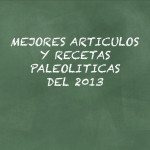 Mejores articulos y recetas paleo del 2013