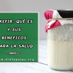 Que es el Kefir y sus beneficios para la salud